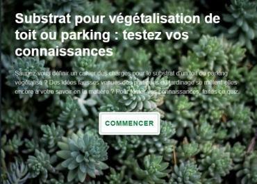 Substrat pour végétalisation de toit ou parking : testez vos connaissances